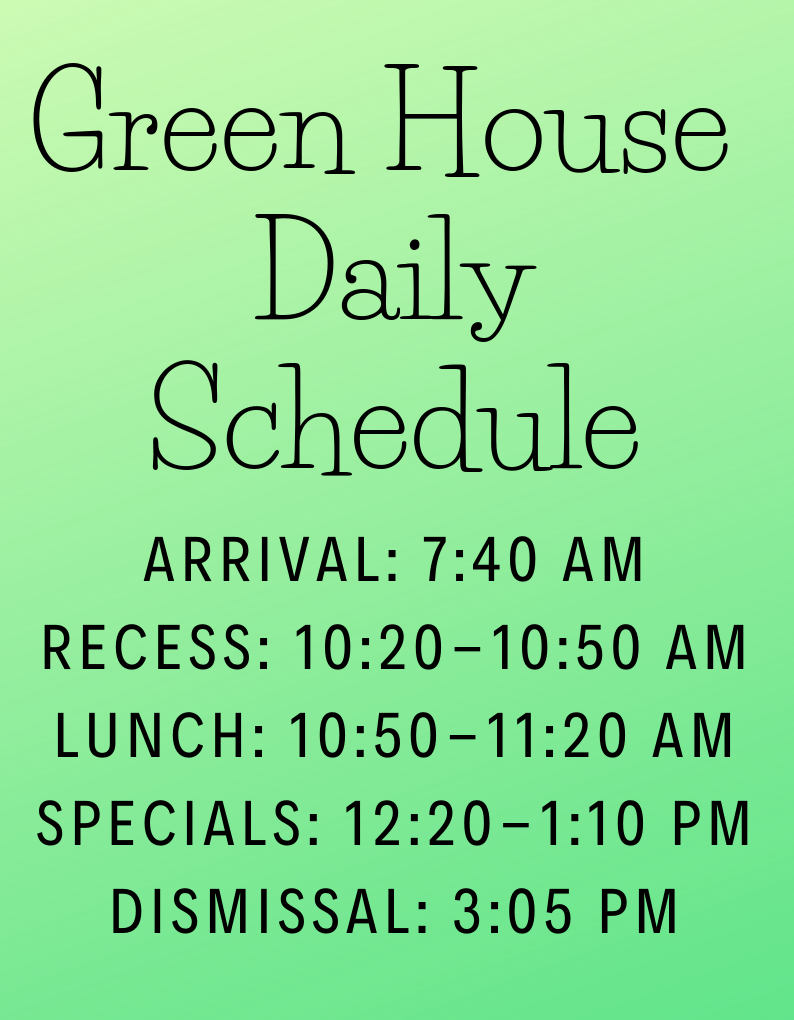 Green House Schedule